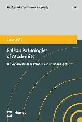 Balkan Pathologies of Modernity