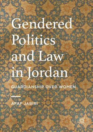 Gendered Politics and Law in Jordan