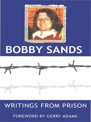 Writings from Prison: Bobby Sands Writings