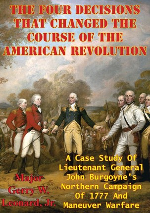 Four Decisions That Changed The Course Of The American Revolution