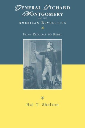 General Richard Montgomery and the American Revolution