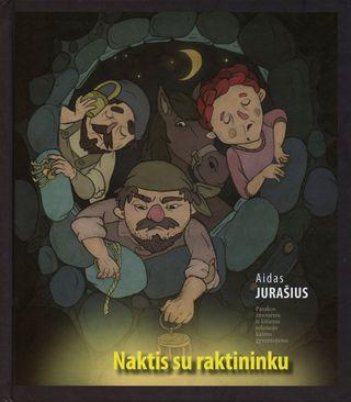 Naktis su raktininku: pasakos žmonėms ir kitiems tolimojo kaimo gyventojams
