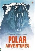 True Stories of Polar Adventure