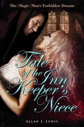 Magic Man's Forbidden Dreams: Tale of the Inn Keeper's Niece