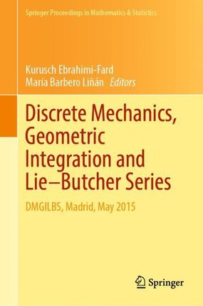 Discrete Mechanics, Geometric Integration and Lie-Butcher Series