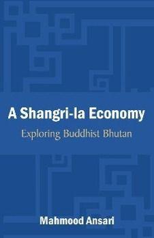 A Shangri-La Economy: Exploring Buddhist Bhutan