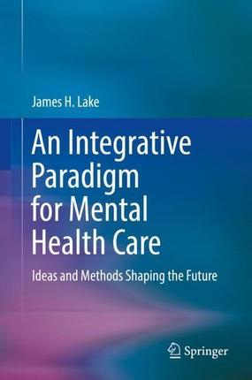 An Integrative Paradigm for Mental Health Care
