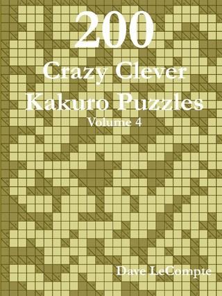 200 Crazy Clever Kakuro Puzzles - Volume 4
