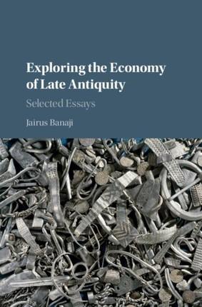 Exploring the Economy of Late Antiquity