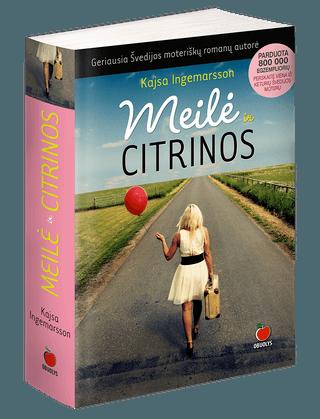 MEILĖ IR CITRINOS: geriausios Skandinavijos moteriškų romanų autorės kūrinys, kurį perskaitė viena iš keturių Švedijos moterų!
