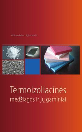 Termoizoliacinės medžiagos ir jų gaminiai