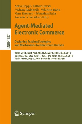 Agent-Mediated Electronic Commerce. Designing Trading Strategies and Mechanisms for Electronic Markets
