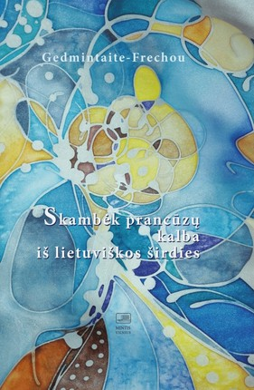 Skambėk prancūzų kalba iš lietuviškos širdies