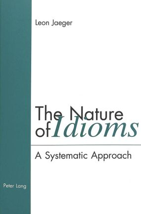 The Nature of Idioms