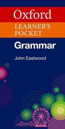 Oxford Learner's Pocket Grammar. Intermediate - Advanced. Wörterbuch