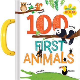 100 First Animals: A Carry Along Book