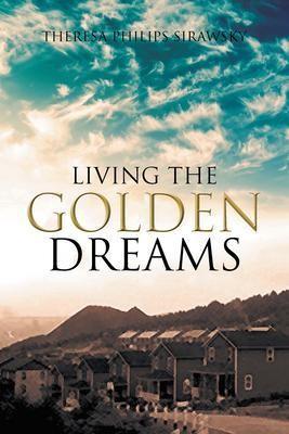 Living the Golden Dreams