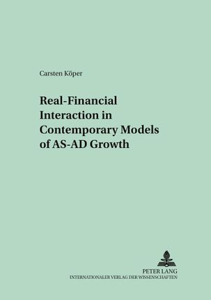Real-Financial Interaction in Contemporary Models of AS-AD Growth