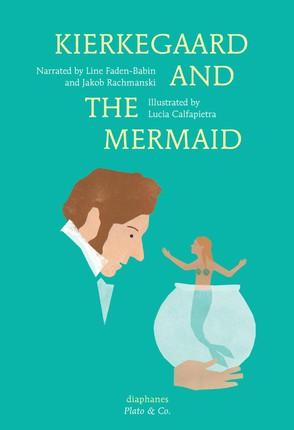Kierkegaard and the Mermaid