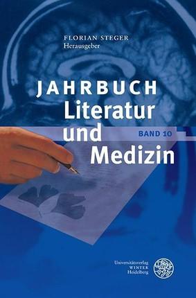Jahrbuch Literatur und Medizin Bd. X