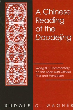 A Chinese Reading of the Daodejing: Wang Bi's Commentary on the Laozi with Critical Text and Translation