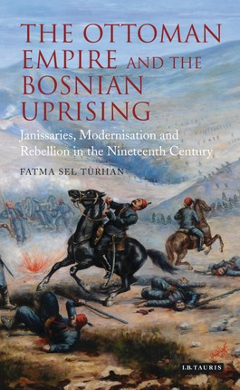Ottoman Empire and the Bosnian Uprising