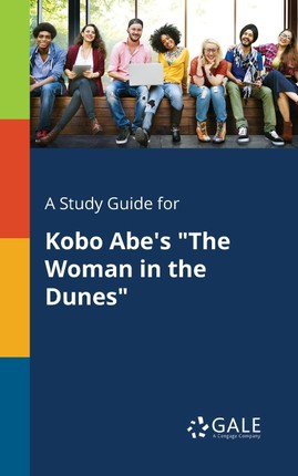 """A Study Guide for Kobo Abe's """"The Woman in the Dunes"""""""