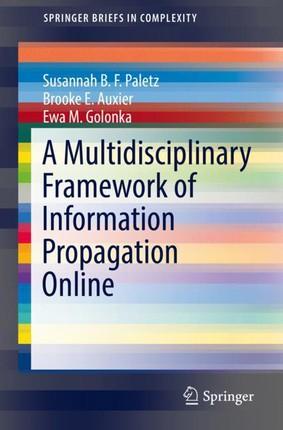A Multidisciplinary Framework of Information Propagation Online