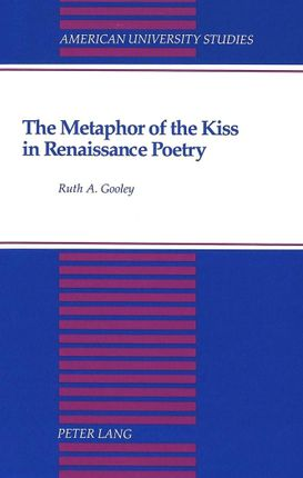 The Metaphor of the Kiss in Renaissance Poetry
