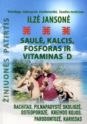Saulė, kalcis, fosforas ir vitaminas D