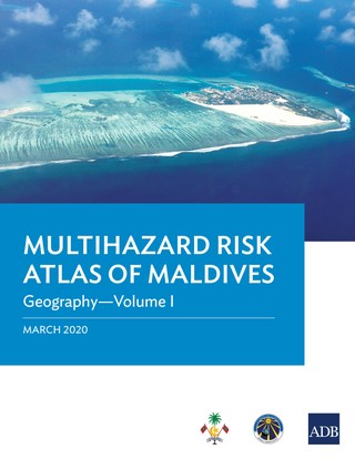 Multihazard Risk Atlas of Maldives: Geography-Volume I