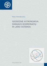 Geodezinė astronomija: dangaus koordinačių ir laiko sistemos