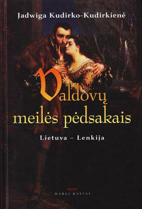 Valdovų meilės pėdsakais: Lietuva - Lenkija