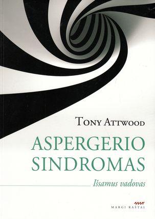 Aspergerio sindromas. Išsamus vadovas