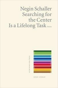 Searching for the center is a lifelong task