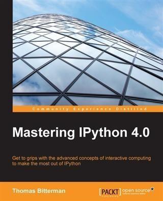 Mastering IPython 4.0