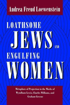 Loathsome Jews and Engulfing Women