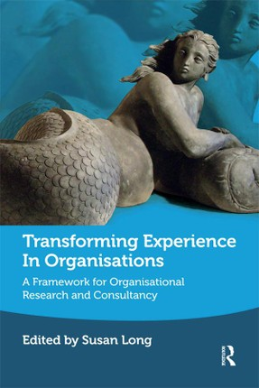 Transforming Experience in Organisations