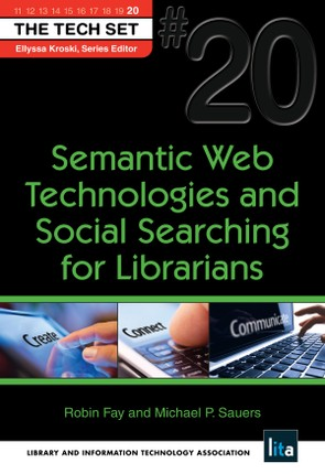Semantic Web Technologies and Social Searching for Librarians