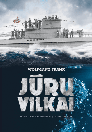 Jūrų vilkai: Vokietijos povandeninių laivų istorija