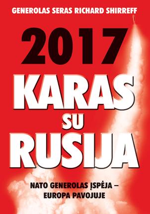 2017-ieji. Karas su Rusija: NATO generolas įspėja – Europa pavojuje