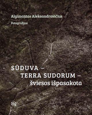 Sūduva – terra sudorum – šviesos išpasakota