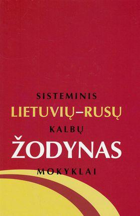 Sisteminis lietuvių-rusų kalbų žodynas mokyklai