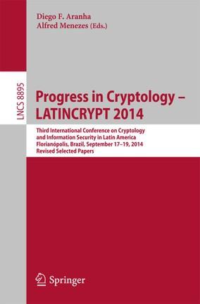 Progress in Cryptology - LATINCRYPT 2014