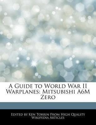 A Guide to World War II Warplanes: Mitsubishi A6m Zero