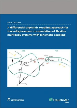 A differential-algebraic coupling approach for force-displacement co-simulation of flexible multibody systems with kinematic coupling.