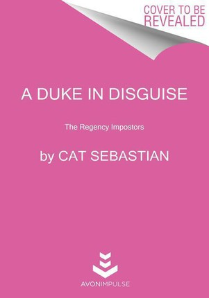 A Duke in Disguise: The Regency Impostors