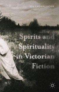 Spirits and Spirituality in Victorian Fiction