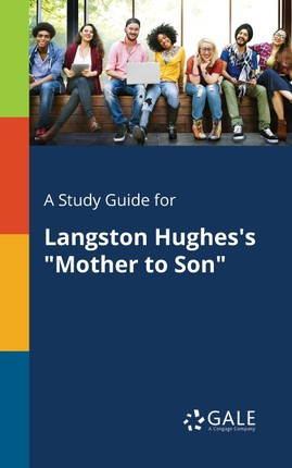 "A Study Guide for Langston Hughes's ""Mother to Son"""
