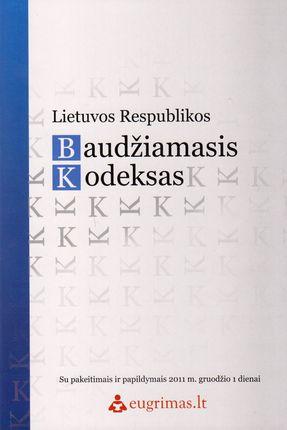 Lietuvos Respublikos baudžiamasis kodeksas. Su pakeitimais ir papildymais 2011 gruodžio 1 dienai